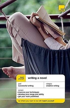Teach Yourself Writing a Novel (Teach Yourself Creative Writing)