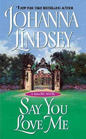 Say You Love Me (Malory Novels)