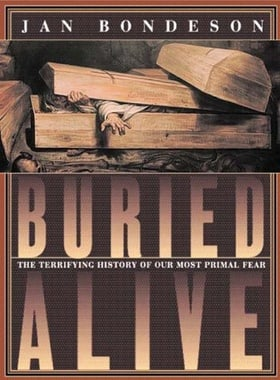 Buried Alive: The Terrifying History of Our Most Primal Fear