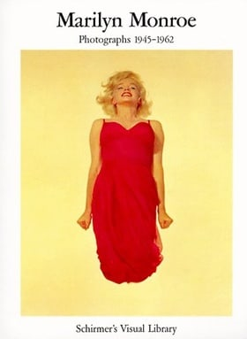 Marilyn Monroe: Photographs 1945-1962 (Schirmer's Visual Library)