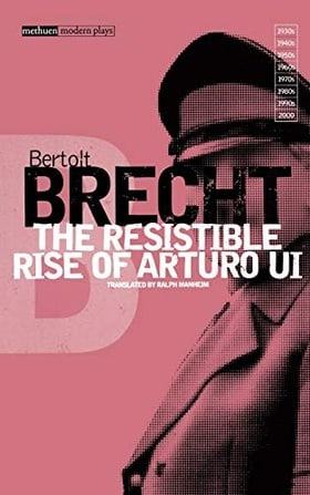 The Resistible Rise of Arturo Ui  (Modern Plays): Vol 6