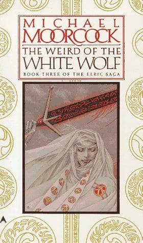 Elric Saga 3: The Weird of the White Wolf