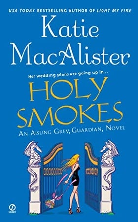 Holy Smokes (Aisling Grey, Guardian, Book 4)