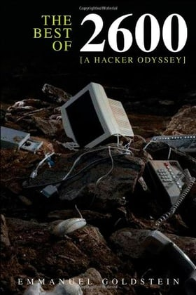 The Best of 2600: A Hacker Odyssey