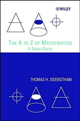 A to Z of Mathematics: A Basic Guide