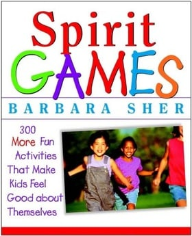 Spirit Games: 300 More Fun Activities That Bring Children Comfort and Joy: 300 Fun Activities That Bring Children Comfort and Joy (General Self-Help)