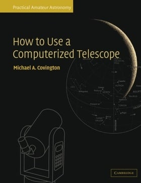 How to Use a Computerized Telescope: Practical Amateur Astronomy Vol. 1