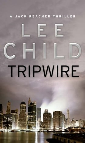 Tripwire: (Jack Reacher 3): A Jack Reacher Novel