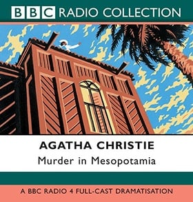 Murder in Mesopotamia: BBC Radio 4 Full Cast Dramatisation (BBC Radio Collection)