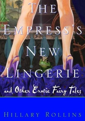The Empress's New Lingerie: Bedtime Stories for Grownups