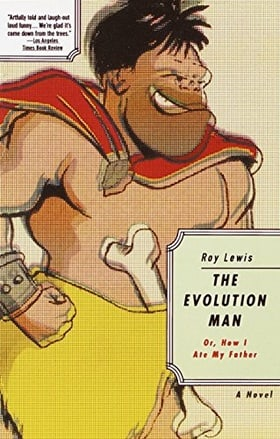 Evolution Man, Or, How I Ate My Father