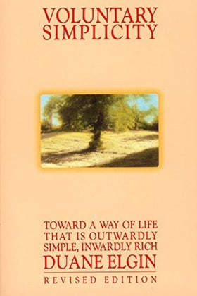 Voluntary Simplicity: Toward a Way of Life That Is Outwardly Simple, Inwardly Rich (Revised edition)