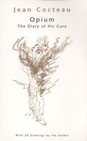 Opium, The Diary of His Cure: The Illustrated Diary of His Cure