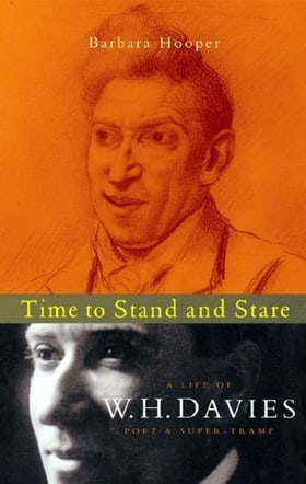 Time to Stand and Stare: A Life of W.H. Davies with Selected Poems