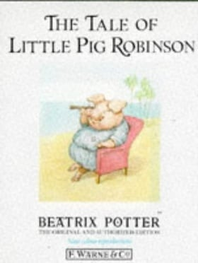 The Tale of Little Pig Robinson (The original Peter Rabbit books)