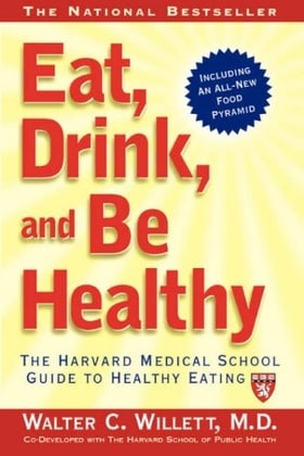 Eat, Drink and be Healthy: The Harvard Medical School Guide to Healthy Eating (Harvard Medical School Book)