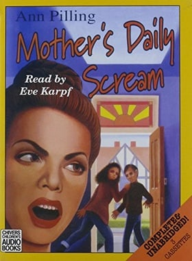 Mother's Daily Scream