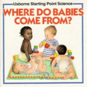 Where Do Babies Come from? (Usborne Starting Point Science)