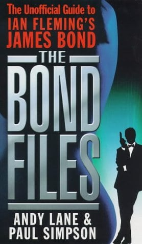 The Bond Files: The Unofficial Guide to Ian Fleming's James Bond