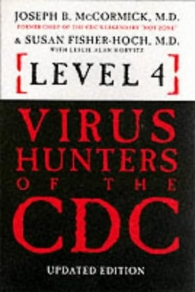 Level 4 Virus Hunters of the CDC