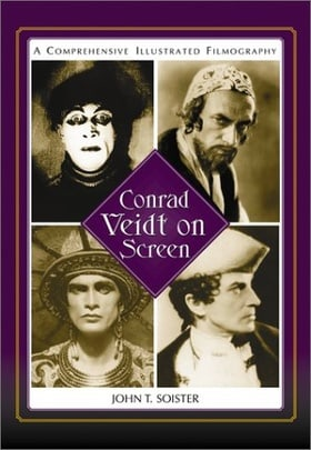 Conrad Veidt on Screen: A Comprehensive Illustrated Filmography