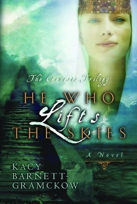 He Who Lifts the Skies (Genesis Trilogy)