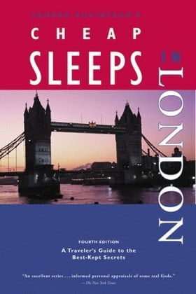Cheap Sleeps in London: The Savvy Travellers' Guide to the Best Accommodation at the Best Prices