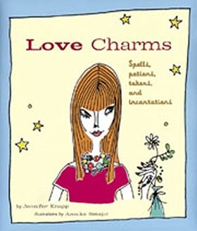 Love Charms: Spells, Potions, Tokens, and Incantations