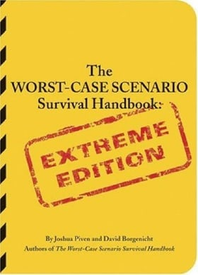 The Worst-Case Scenario Survival Handbook: Extreme Edition (Worst-Case Scenario Survival Handbooks)