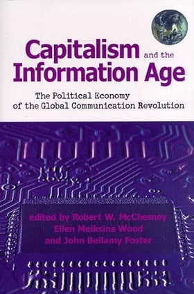 Capitalism and the Information Age: Political Economy of the Global Communication Revolution