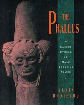 The Phallus: Sacred Symbol of the Male Creative Power