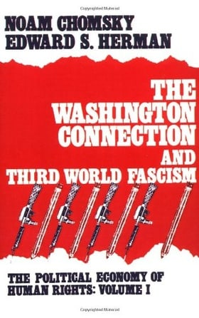 The Washington Connection and Third World Fascism (Political Economy of Human Rights)
