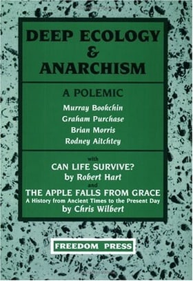 Deep Ecology and Anarchism: A Polemic
