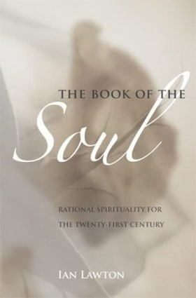 The Book of the Soul: Rational Spirituality for the Twenty-first Century