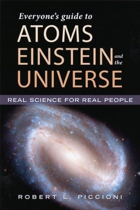 Everyone's Guide to Atoms, Einstein, and the Universe
