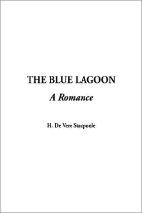 The Blue Lagoon: A Romance