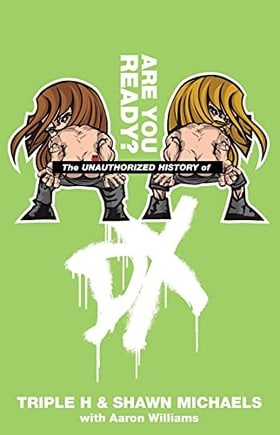 The Unauthorized History of DX: Are You Ready (WWE)