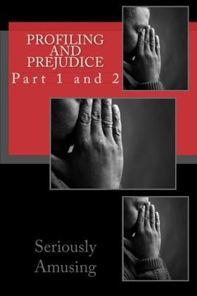 Profiling and Prejudice: Part 1 and 2