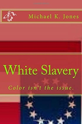 White Slavery: Color isn't the issue.: 1