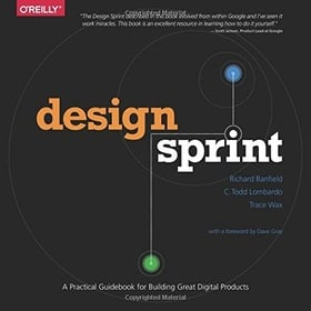 Design Sprint: A Practical Guidebook for Creating Great Digital Products