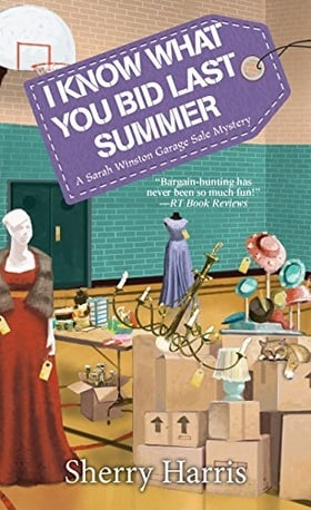 I Know What You Bid Last Summer (A Sarah W. Garage Sale Mystery)