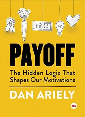 Payoff: The Hidden Logic That Shapes Our Motivations (TED Books)