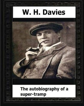 The Autobiography of a Super-Tramp(1908)  by:W. H. Davies