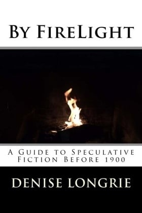 By FireLight: A Guide to Speculative Fiction Before 1900