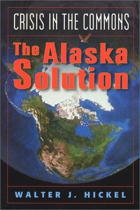 Crisis in the Commons: The Alaska Solution