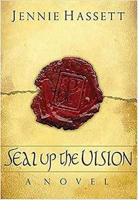 Seal Up The Vision: A Novel