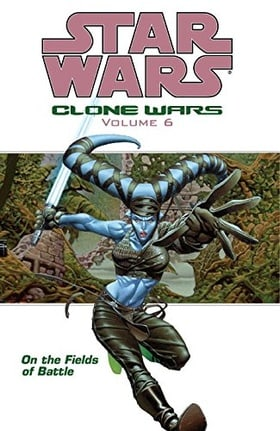 Star Wars: On the Fields of Battle: On the Fields of Battle v. 6: Clone Wars (Star Wars: The Clone Wars)