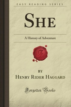 She: A History of Adventure (Forgotten Books)