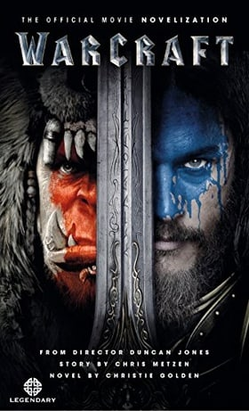 Warcraft: The Official Movie Novelisation (Warcraft Movie)