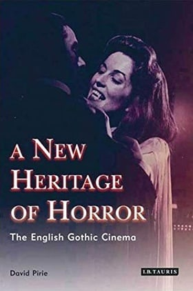 A New Heritage of Horror: The English Gothic Cinema, Revised and Updated Edition